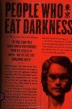 People Who Eat Darkness: The True Story of a Young Woman Who Vanished from the Streets of To...
