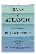 The Bars of Atlantis: Selected Essays