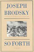 So Forth: Poems - Joseph Brodsky - Hardcover