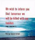 We Wish to Inform You That Tomorrow...