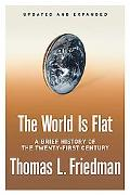 The World Is Flat [Updated and Expanded]: A Brief History of the Twenty-first Century