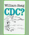 C D C? - William Steig - Hardcover