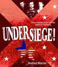 Under Siege!: Three Children at the Civil War Battle for Vicksburg
