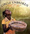 Circle Unbroken The Story of a Basket and Its People