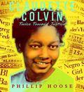 Claudette Colvin: Twice Toward Justice