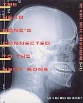 Head Bone's Connected to the Neck Bone The Weird, Wacky, and Wonderful X-Ray