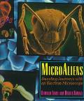 Microaliens: Dazzling Journeys with an Electron Microscope