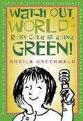 Watch Out, World--Rosy Cole is Going Green