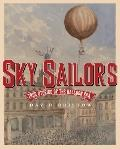 Sky Sailors : True Stories of the Balloon Era