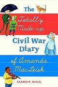 Totally Made-up Civil War Diary of Amanda MacLeish