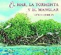 Mar, la tormenta y el manglar