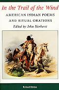 In the Trail of the Wind American Indian Poems and Ritual Orations
