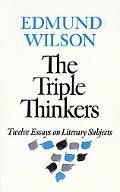 Triple Thinkers Twelve Essays on Literary Subjects