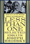 Less Than One Selected Essays