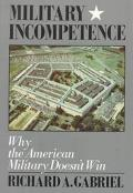 Military Incompetence Why the American Military Doesn't Win