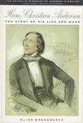 Hans Christian Andersen: The Story of His Life and Work 1805-75 - Elias Bredsdorff
