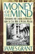 Money of the Mind Borrowing and Lending in America from the Civil War to Michael Milken