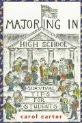 Majoring in High School: Survival Tips for Students - Carol Carter - Paperback