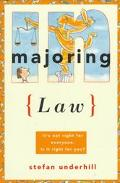 Majoring in Law: How to Get from Your Freshman Year to Your First Job