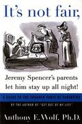 It's Not Fair, Jeremy Spencer's Parents Let Him Stay Up All Night! A Guide to the Tougher Pa...
