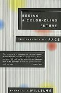 Seeing a Color-Blind Future The Paradox of Race