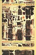 Under African Skies Modern African Stories