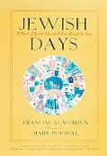 Jewish Days A Book of Jewish Life and Culture Around the Year