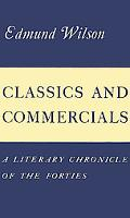 Classics and Commercials A Literary Chronicle of 1950-1965