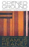 Opened Ground Selected Poems 1966-1996