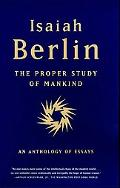 Proper Study of Mankind An Anthology of Essays