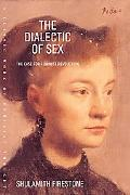 Dialectic of Sex The Case for Feminist Revolution