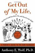 Get Out of My Life, but First Could You Drive Me and Cheryl to the Mall A Parent's Guide to ...