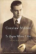 To Begin Where I Am Selected Essays