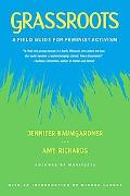 Grassroots A Field Guide for Feminist Activism