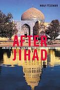 After Jihad America and the Struggle for Islamic Democracy