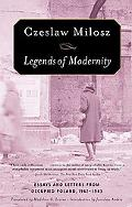 Legends of Modernity Essays And Letters from Occupied Poland, 1942-1943