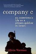 Company C An American's Life As a Citizen-soldier in Israel