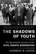 Shadows of Youth : The Remarkable Journey of the Civil Rights Generation