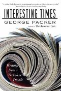 Interesting Times : Writings from a Turbulent Decade