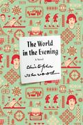 World in the Evening : A Novel