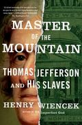 Master of the Mountain : Thomas Jefferson and His Slaves