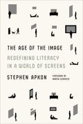 Age of the Image : Redefining Literacy in a World of Screens