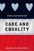 Care and Equality: Inventing a New Family Politics
