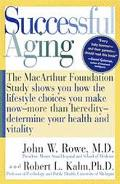 Successful Aging: The Macarthur Foundation Study Shows You How The Lifestyle Choices You Mak...