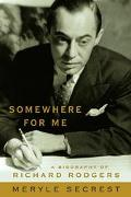 Somewhere for Me:bio.of Richard Rodgers