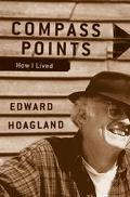 Compass Points: How I Lived - Edward Hoagland - Hardcover - 1 ED