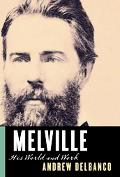 Melville His World And Work