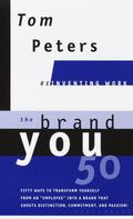 Brand You 50 Or, Fifty Ways to Transform Yourself from an