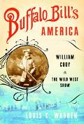 Buffalo Bill's America William Cody and the Wild West Show