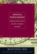 Special Providence American Foreign Policy and How It Changed the World
